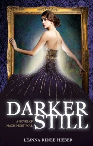 Book cover of Darker Still: A Novel of Magic Most Foul by Leanna Renee Hieber