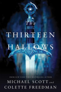 book cover The Thirteen Hallows by Michael Scott and Colette Freedman
