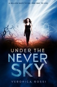 book cover for Under the Never Sky by Veronica Rossi