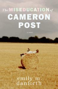 book cover of The Miseducation of Cameron Post by Emily M. Danforth