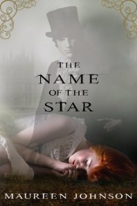 Book cover of The Name of the Star by Maureen Johnson