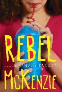 Book cover of Rebel McKenzie by Candice Ransom