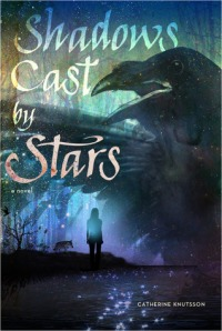 Book cover of Shadows Cast by Stars by Catherine Knutsson
