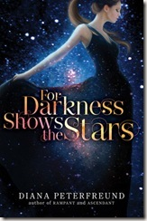 book cover of For Darkness Shows the Stars by Diana Peterfreund