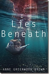 book cover of Lies Beneath by Anne Greenwood Brown
