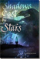 book cover of Shadows Cast by Stars by Catherine Knuttson
