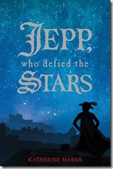 book cover of Jepp, Who Defied the Stars by Katherine Marsh
