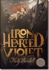 book cover of Iron Hearted Violet by Kelly Barnhill