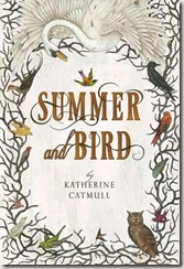 book cover of Summer and Bird by Katherine Catmull