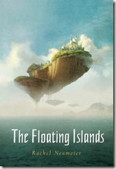 book cover of The Floating Islands by Rachel Neumeier