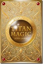 book cover of Titan Magic by Jodi Lamm
