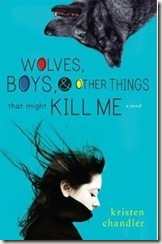 book cover of Wolves, Boys, & Other Things That Might Kill Me by Kristen Chandler