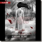 Anna Dressed in Blood by Kendare Blake audio book cover