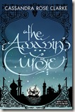 The Assassin's Curse by Cassandra Rose Clarke book cover