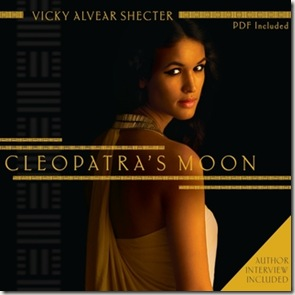 Cleopatra's Moon by Vicky Alvear Shecter book cover