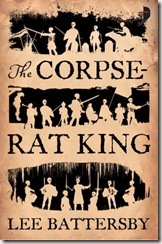 The Corpse-Rat King by Lee Battersby book cover