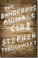 The Dangerous Animals Club by Stephen Tobolowsky book cover