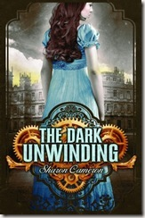 The Dark Unwinding by Sharon Cameron book cover
