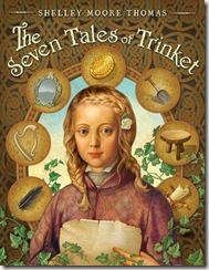 The Seven Tales of Trinket by Shelley Moore Thomas book cover