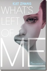 What's Left of Me by Kat Zhang book cover