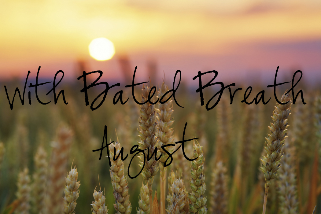 With Bated Breath August